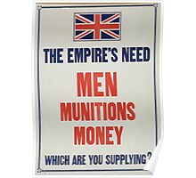 The Empires need Men munitions money Which are you supplying Poster