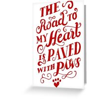 The Road To My Heart Is Paved... (Red) Greeting Card