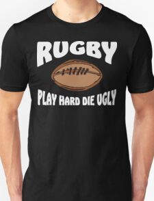 Play Hard Die Ugly Rugby T-Shirt