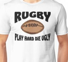 "Rugby ""Play Hard Die Ugly"" Unisex T-Shirt"