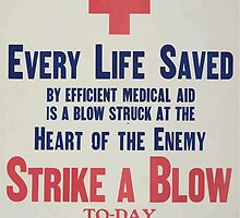 Every life saved by efficient medical aid is a blow struck at the heart of the enemy Strike a blow to day by helping the Canadian Red Cross by wetdryvac