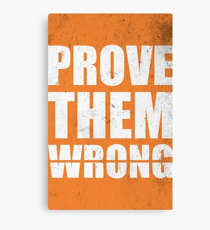 Prove Them Wrong - Gym Inspirational Quotes Canvas Print