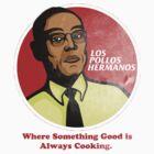 LOS POLLOS HERMANOS by LifeSince1987