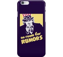 No Room For Rumors -- Uncle Sam Poster iPhone Case/Skin