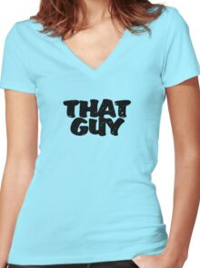 That guy Women's Fitted V-Neck T-Shirt