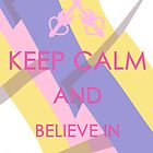 Keep Calm - And Believe in Double Moon Posters by SimplySM