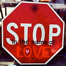 Stop in the Name of Love by LoveJess