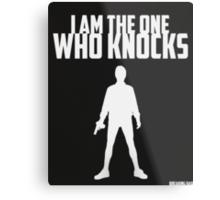 Breaking Bad - I am the One Who Knocks Metal Print