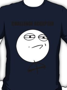 Challenge Accepted (HD) T-Shirt