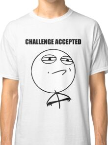 Challenge Accepted (HD) Classic T-Shirt