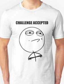 Challenge Accepted (HD) Unisex T-Shirt