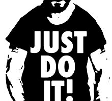 Just DO IT! by comfortshirt