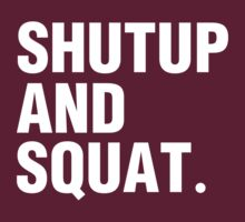 SHUTUP AND SQUAT. by Zoe Archer