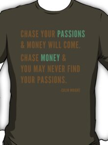 Chase Passions T-Shirt