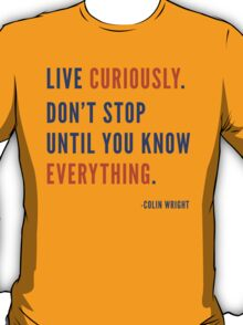 Live Curiously T-Shirt