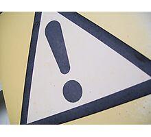 warning!!! Photographic Print