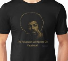 The Revolution Will Not Be On Facebook! Unisex T-Shirt