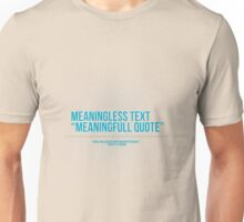 Quote and people Unisex T-Shirt