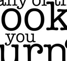 Fahrenheit 451 (Do you ever read any of the books you burn?) Sticker