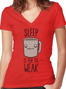 Sleep Is For The Weak Women's Fitted V-Neck T-Shirt