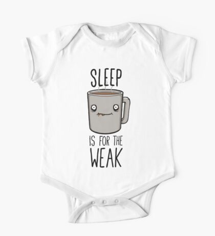 Sleep Is For The Weak One Piece - Short Sleeve