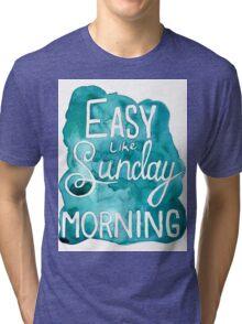 Easy Like Sunday Morning  Tri-blend T-Shirt