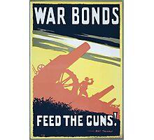 War bonds Feed the guns! 656 Photographic Print