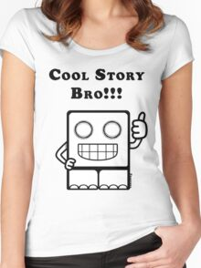 Cool Story Bro!!! Women's Fitted Scoop T-Shirt