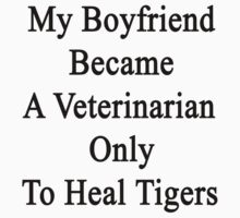 My Boyfriend Became A Veterinarian Only To Heal Tigers by supernova23