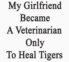 My Girlfriend Became A Veterinarian Only To Heal Tigers by supernova23