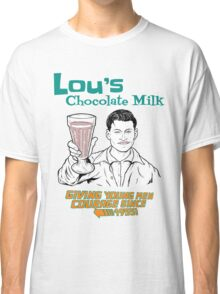 Lou's Milk (Chocolate) Classic T-Shirt