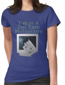 i was a dot com millionaire Womens Fitted T-Shirt