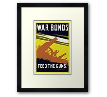 War Bonds Feed The Guns -- WW1 Framed Print