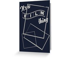 It's a Film Thing Greeting Card
