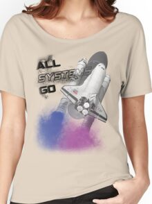 all systems go Women's Relaxed Fit T-Shirt