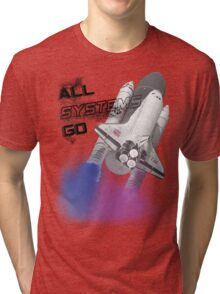 all systems go Tri-blend T-Shirt