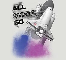 all systems go Unisex T-Shirt
