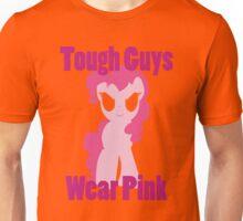 Tough Guys Wear Pink! Unisex T-Shirt
