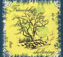 Frienship Is A Sheltering Tree - Quote Page by Sandra Foster