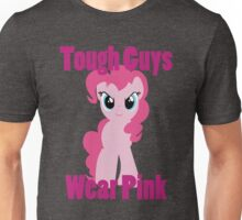 Tough Guys Wear Pink! (with eyes) Unisex T-Shirt