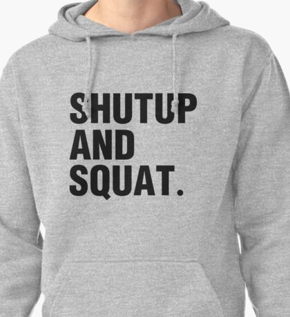 SHUTUP AND SQUAT. (BLACK) Pullover Hoodie