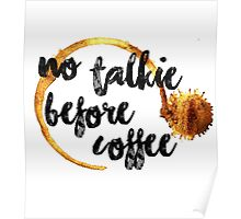 no talkie before coffee Poster