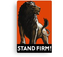 Stand Firm Lion -- WW2 Propaganda Canvas Print