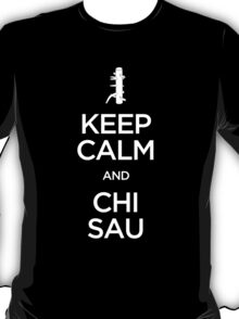 Keep Calm and Chi Sau (Wing Chun) - Light T-Shirt