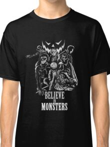 Believe In Monsters Classic T-Shirt