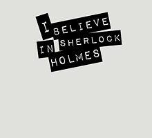 """""""I Believe"""" in Sherlock Holmes Unisex T-Shirt"""