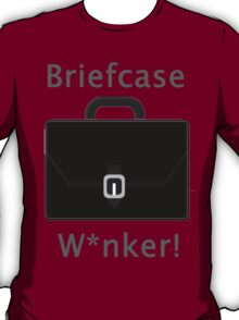 Briefcase W*nker T-Shirt