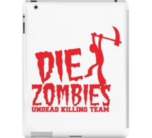 DIE ZOMBIES undead killing team iPad Case/Skin