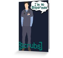 I'm no superman Greeting Card
