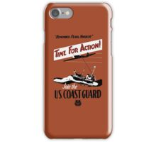 Time For Action -- Join The U.S. Coast Guard iPhone Case/Skin